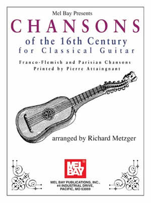 Chansons of the 16th Century for Classical Guitar eBook - Mel Bay