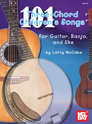 101 Three Chord Childrens Songs For Guitar Banjo And Uke Book