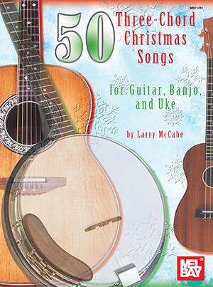50 Three Chord Christmas Songs For Guitar Banjo Uke Book Mel