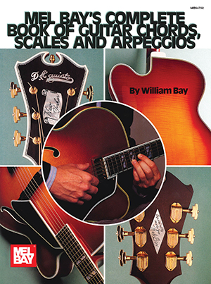 Complete Book of Guitar Chords, Scales, and Arpeggios Book - Mel Bay ...
