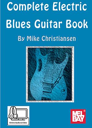 complete electric blues guitar book ebook online audio video mel bay publications inc. Black Bedroom Furniture Sets. Home Design Ideas