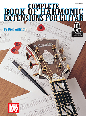 Complete Book Of Harmonic Extensions For Guitar Ebook Online Audio Mel Bay Publications Inc Mel Bay