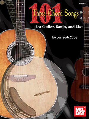 101 Three-Chord Songs for Guitar, Banjo, and Uke Book - Mel Bay ...
