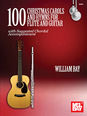 100 Christmas Carols and Hymns for Flute and Guitar Book - William ...