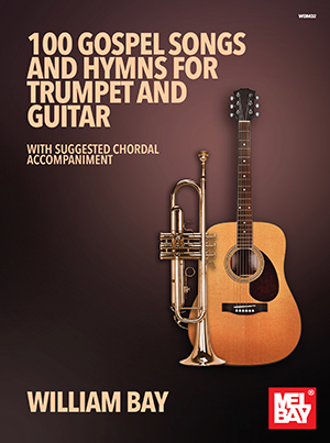 100 Gospel Songs and Hymns for Trumpet and Guitar Book - William Bay