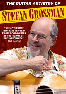Guitar Artistry of Stefan Grossman on DVD