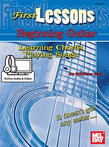 First Lessons Beginning Guitar: Learning Chords/Playing Songs