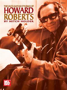 The Jazz Guitar Stylings of Howard Roberts