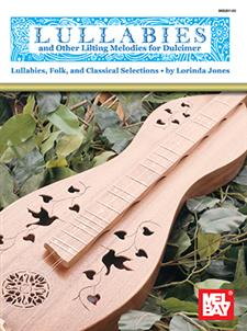 Lullabies and Other Lilting Melodies for Dulcimer