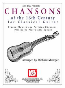 Chansons of the 16th Century for Classical Guitar