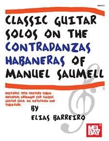 Classic Guitar Solos On The Contradanzas Habaneras of Manuel Saumell
