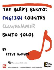 The Bard's Banjo: English Country Clawhammer Banjo Solos