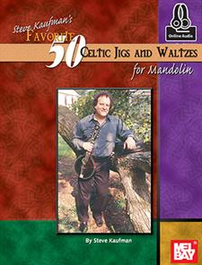 Steve Kaufman's Favorite 50 Celtic Jigs and Waltzes for Mandolin