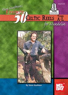 Steve Kaufman's Favorite 50 Celtic Reels A-L for Mandolin