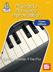 A Guide to Non-Jazz Improvisation: Piano Edition