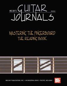 Guitar Journals - Mastering the Fingerboard: The Reading Book