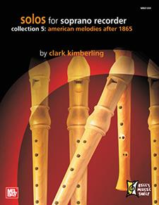 Solos for Soprano Recorder, Collection 5: American Melodies after 1865