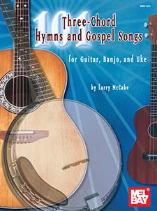 101 Three-Chord Hymns & Gospel Songs for Guitar, Banjo & Uke