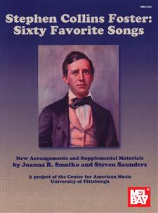 Stephen Collins Foster: 60 Favorite Songs