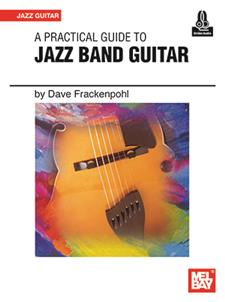 A Practical Guide to Jazz Band Guitar