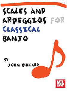 Scales and Arpeggios for Classical Banjo