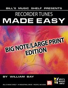 Recorder Tunes Made Easy, Big Note/Large Print Edition