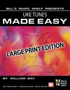 Uke Tunes Made Easy, Large Print Edition