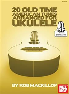 20 Old Time American Tunes Arranged for Ukulele