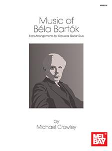 Music of Bela Bartok: Easy Arrangements for Classical Guitar Duo