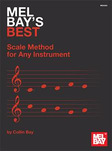Mel Bay's Best Scale Method for Any Instrument