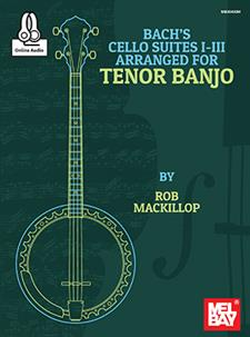 Bach's Cello Suites I-III Arranged for Tenor Banjo