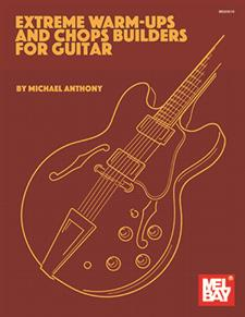 Extreme Warm-Ups and Chops Builders for Guitar