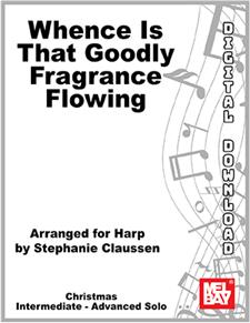 Whence Is That Goodly Fragrance Flowing?