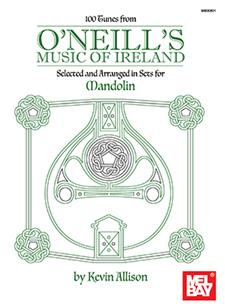 100 Tunes from O'Neill's Music of Ireland for Mandolin