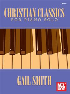 Christian Classics for Piano Solo