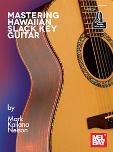 Mastering Hawaiian Slack Key Guitar