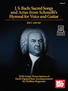 J. S. Bach: Sacred Songs and Arias from Schmelli's Hymnal for Voice and Guitar BWV 439-507