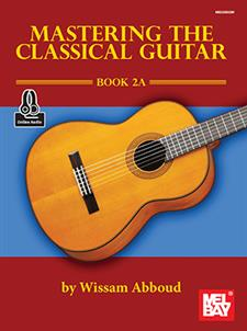 Mastering the Classical Guitar Book 2A