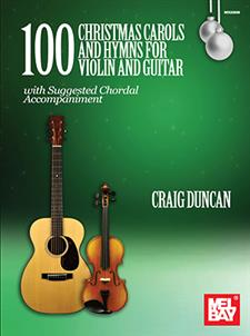 100 Christmas Carols and Hymns for Violin and Guitar