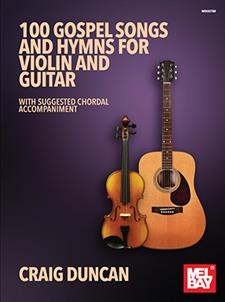 100 Gospel Songs and Hymns for Violin and Guitar