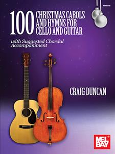 100 Christmas Carols and Hymns for Cello and Guitar