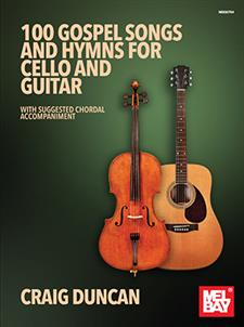100 Gospel Songs and Hymns for Cello and Guitar