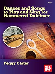 Dances and Songs to Play and Sing for Hammered Dulcimer