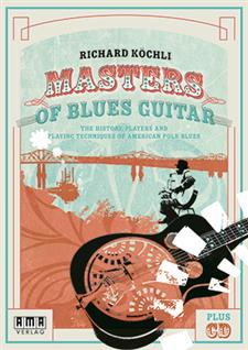 Master's of Blues Guitar: The History, Players and Playing Techniques of American Folk Blues