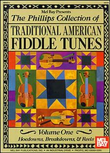 The Phillips Collection of Traditional American Fiddle Tunes Volume 1