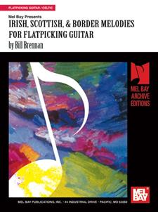 Irish, Scottish & Border Melodies for Flatpicking Guitar