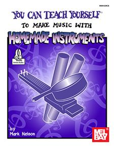You Can Teach Yourself to Make Music with Homemade Instruments