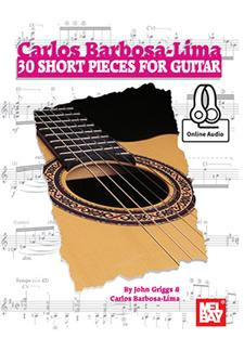 Carlos Barbosa-Lima: 30 Short Pieces for Guitar