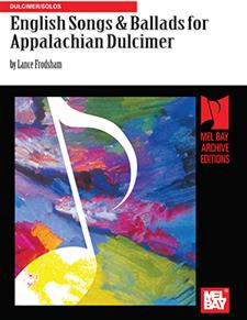 English Songs and Ballads for Appalachian Dulcimer