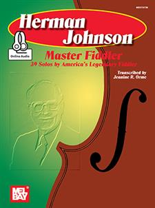 Herman Johnson Master Fiddler: 39 Solos-America's Legend Fiddler